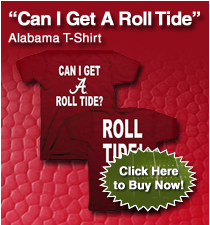 """Can I Get A Roll Tide"" Alabama T-Shirt"